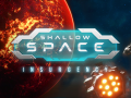 Shallow Space: Insurgency