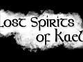 Lost Spirits of Kael - Trailer