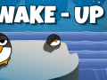 Wake Up ! Penguins