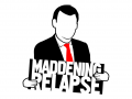 Maddening Relapse