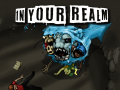 In Your Realm