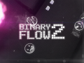BINARY FLOW 2