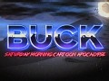BUCK: Saturday Morning Cartoon Apocalypse
