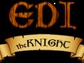 Edi the knight