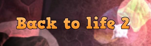 Back to life 2 game logo