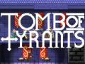 Tomb of Tyrants Forum