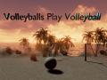 Volleyballs play Volleyball