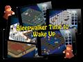 Sleepwalker Time to Wake Up