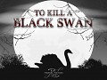 To Kill A Black Swan