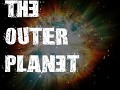 The Outer Planet