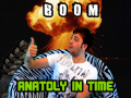BOOM: Anatoly in Time