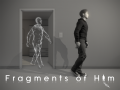 Fragments of Him