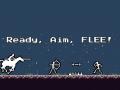 Ready, Aim, FLEE!