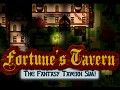 Fortune's Tavern! The Fantsay Tavern Sim!
