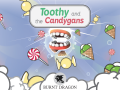 Toothy and the Candygans