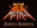EleMetals - Death Metal Death Match!