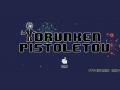 Drunken Pistoletov
