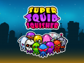 Super Squid Squisher