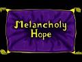 Melancholy.Hope