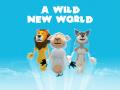 A wild new world