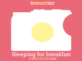 Tsweetter: Sleeping for Breakfast