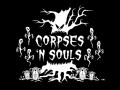 Corpses 'N Souls