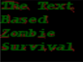 The Text Based Zombie Survival