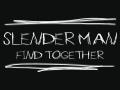 Slenderman - Find Together [Multiplayer]