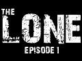 The Lone: Episodio 1