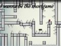 I Wanna Be The Shortgame