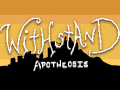 Withstand: Apotheosis