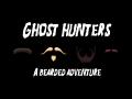 Ghost Hunters - A Bearded Adventure