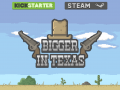 Bigger in Texas