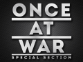 Once At War: Special Section