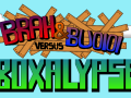Brah&Buoioi; versus the Aboxalypse