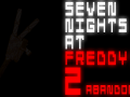 Seven Nights at Freddy's 2: Abandoned (Fan Game)