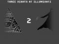 Three Nights At Illuminati 2
