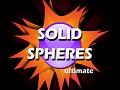 Solid Spheres Ultimate