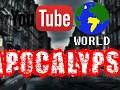 YouTube World: Apocalypse