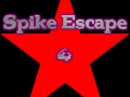 Spike Escape 4