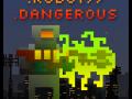 Robot Dangerous
