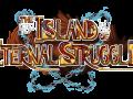 The Island of Eternal Struggle