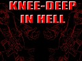 Knee-Deep in Hell