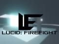 LUCID: Firefight