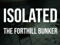 Isolated - The Forthill Bunker