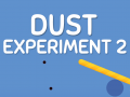 Dust Experiment 2