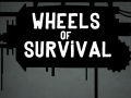 Wheels of Survival
