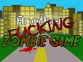 Another F**king Zombie Game