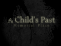 A Child's Past: Memorial Place