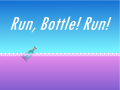 Run, Bottle! Run!